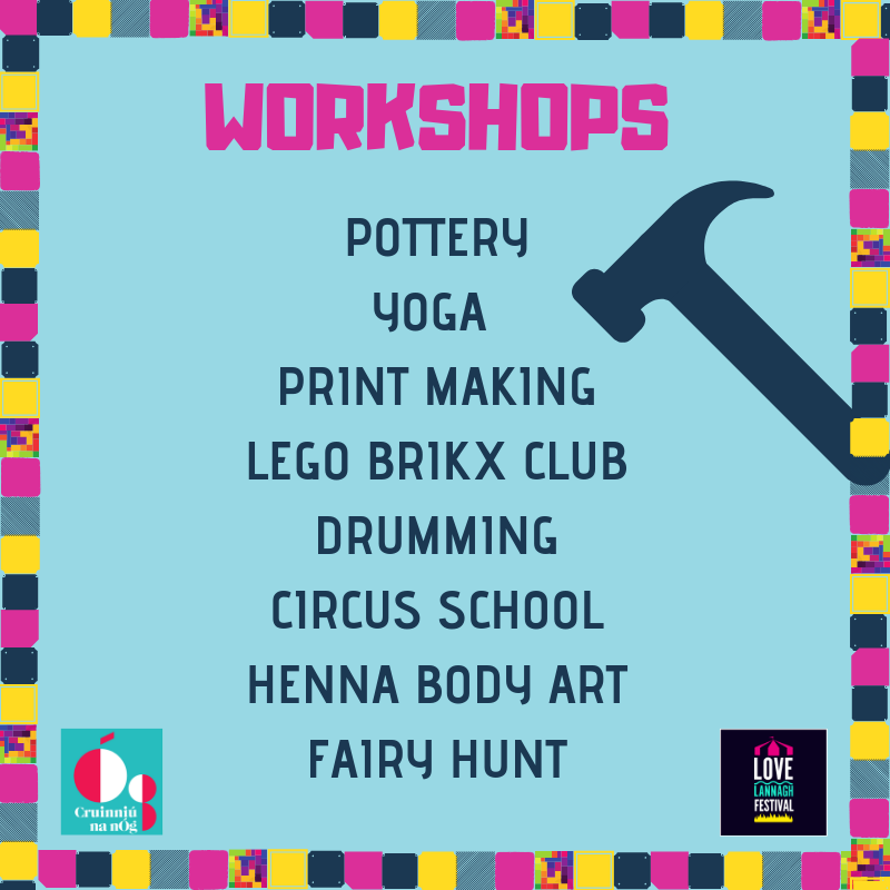 Workshops Pottery Yoga Print Making Lego Brikx Drumming Circus school Henna Boday Art Fairy Hunt